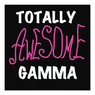 Totally Awesome Gamma Pink Tshirts and Gifts 5.25x5.25 Square Paper Invitation Card