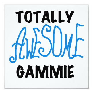 Totally Awesome Gammie Blue Tshirts and Gifts 5.25x5.25 Square Paper Invitation Card