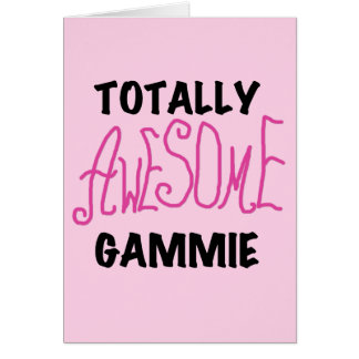 Totally Awesome Gammie Pink T-shirts and Gifts Card