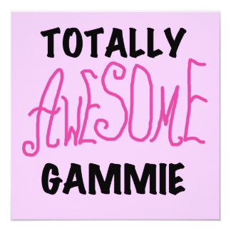 Totally Awesome Gammie Pink T-shirts and Gifts 5.25x5.25 Square Paper Invitation Card