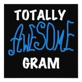 Totally Awesome Gram Blue Tshirts and Gifts 5.25x5.25 Square Paper Invitation Card