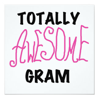 Totally Awesome Gram Pink Tshirts and Gifts 5.25x5.25 Square Paper Invitation Card