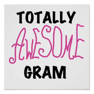 Totally Awesome Gram Pink Tshirts and Gifts Poster