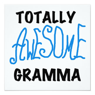 Totally Awesome Gramma Blue Tshirts Gifts 5.25x5.25 Square Paper Invitation Card