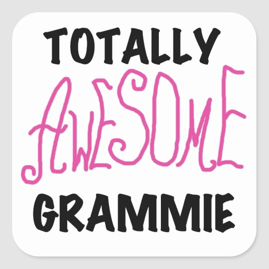 Totally Awesome Grammie Pink T-shirts Gifts Square Sticker