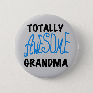 Totally Awesome Grandma - Blue Tshirts and Gifts Pinback Button