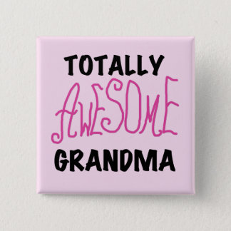 Totally Awesome Grandma - Pink Tshirts and Gifts Pinback Button