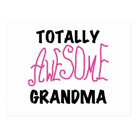 Totally Awesome Grandma - Pink Tshirts and Gifts Postcard