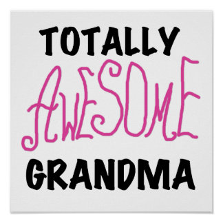 Totally Awesome Grandma - Pink Tshirts and Gifts Poster