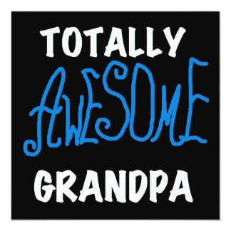 Totally Awesome Grandpa T-shirts and Gifts 5.25x5.25 Square Paper Invitation Card