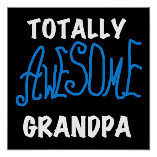 Totally Awesome Grandpa T-shirts and Gifts Poster