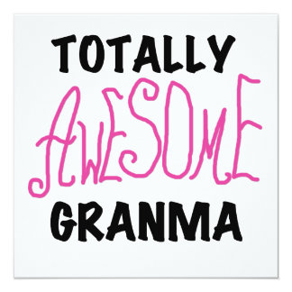 Totally Awesome Granma Pink Tshirts and Gifts 5.25x5.25 Square Paper Invitation Card