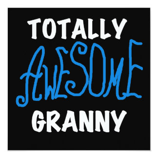 Totally Awesome Granny Blue T-shirts and Gifts 5.25x5.25 Square Paper Invitation Card