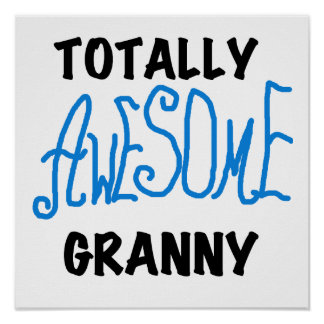 Totally Awesome Granny Blue Tshirts and Gifts Posters