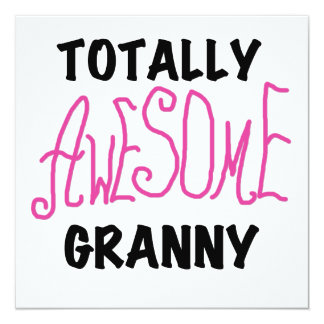 Totally Awesome Granny Pink Tshirts and GIfts 5.25x5.25 Square Paper Invitation Card