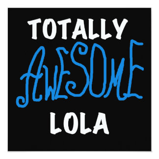 Totally Awesome Lola Blue Tshirts and Gifts 5.25x5.25 Square Paper Invitation Card