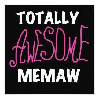 Totally Awesome Memaw Pink T-shirts 5.25x5.25 Square Paper Invitation Card