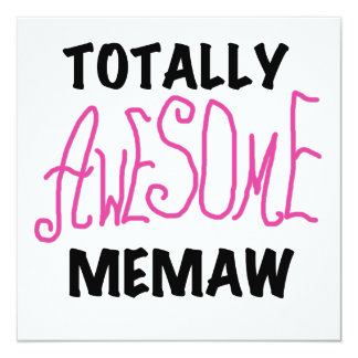 Totally Awesome Memaw Pink Tshirts and Gifts 5.25x5.25 Square Paper Invitation Card