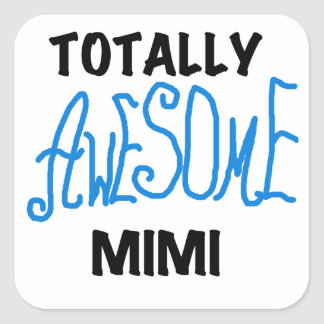 Totally Awesome Mimi Blue Tshirts and Gifts Square Stickers