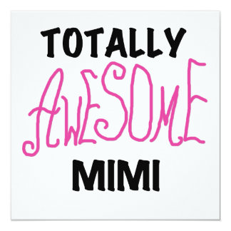 Totally Awesome Mimi Pink T-shirts and Gifts 5.25x5.25 Square Paper Invitation Card