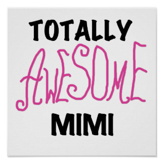 Totally Awesome Mimi Pink T-shirts and Gifts Poster