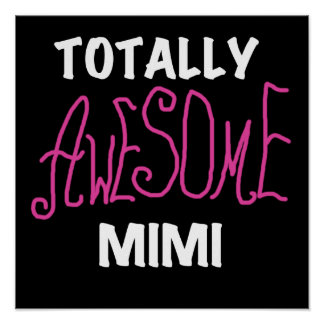 Totally Awesome Mimi Pink T-shirts and Gifts Posters