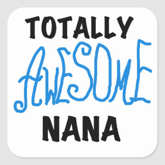 Totally Awesome Nana Blue T-shirts and Gifts Square Stickers