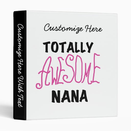 Totally Awesome Nana Pink T shirts and Gifts Binder