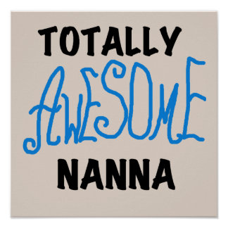 Totally Awesome Nanna Blue T-shirts and GIfts Poster