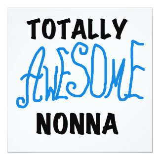 Totally Awesome Nonna Blue t-shirts and Gifts 5.25x5.25 Square Paper Invitation Card