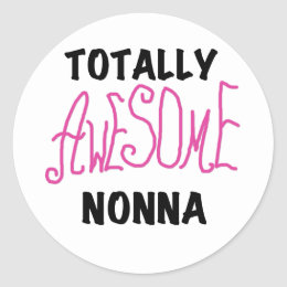 Totally Awesome Nonna Pink T-shirts and Gifts Classic Round Sticker