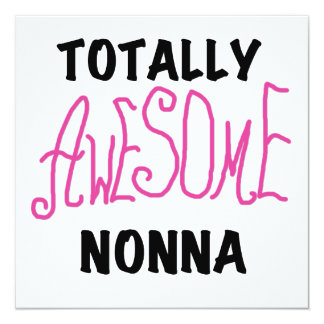 Totally Awesome Nonna Pink T-shirts and Gifts 5.25x5.25 Square Paper Invitation Card