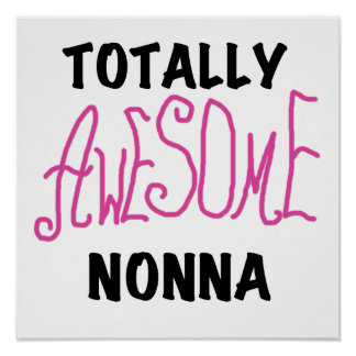 Totally Awesome Nonna Pink T-shirts and Gifts Poster