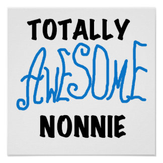 Totally Awesome Nonnie Blue Text Tshirts and Gifts Poster