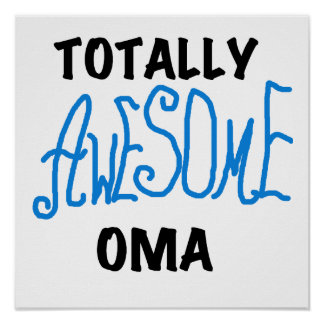Totally Awesome Oma Blue T-shirts and Gifts Posters