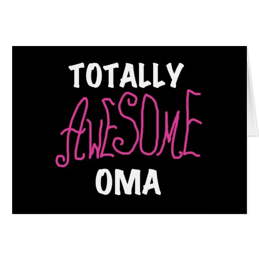 Totally Awesome Oma Pink T-shirts and Gifts Greeting Card