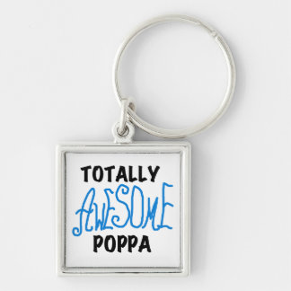 Totally Awesome Poppa Tshirts and Gifts Silver-Colored Square Keychain