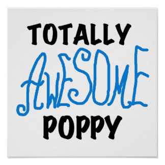 Totally Awesome Poppy T-shirts and GIfts Posters