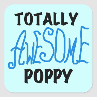 Totally Awesome Poppy T-shirts and GIfts Square Sticker