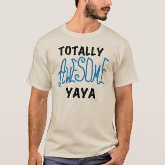 Totally Awesome Yaya T-shirts and Gifts