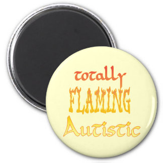 Totally Flaming Autistic Magnets