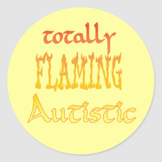 Totally Flaming Autistic Stickers