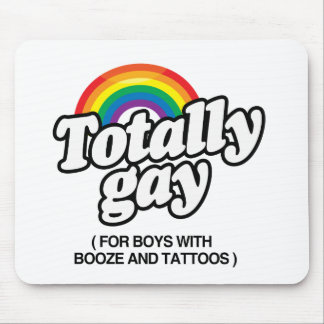 TOTALLY GAY FOR BOYS WITH TATTOOS -.png Mouse Pad