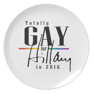 TOTALLY GAY FOR HILLARY DINNER PLATE