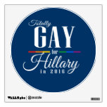 TOTALLY GAY FOR HILLARY WALL STICKER