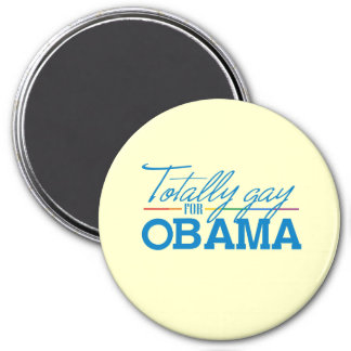 Totally Gay for Obama 3 Inch Round Magnet