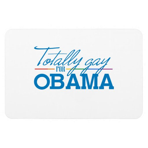 Totally Gay for Obama Rectangular Photo Magnet