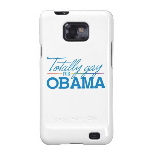 Totally Gay for Obama Samsung Galaxy S Covers