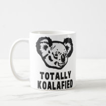 Totally Koalafied Koala Coffee Mug