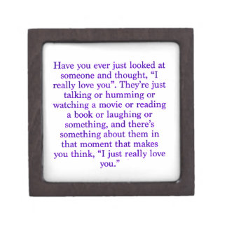 Totally love you suddenly realize quotes comments premium keepsake boxes